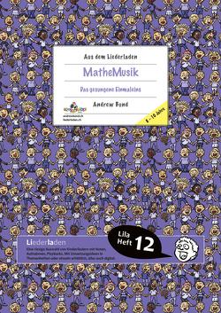 LILA12 MatheMusik, Liederheft von Bond,  Andrew, Frey,  Stefan