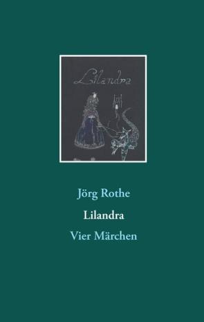 Lilandra von Rothe,  Jörg