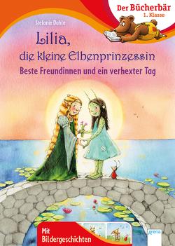 Lilia, die kleine Elbenprinzessin. Beste Freundinnen und ein verhexter Tag von Dahle,  Stefanie