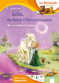 Lilia, die kleine Elbenprinzessin. Das verzauberte Einhorn von Dahle,  Stefanie