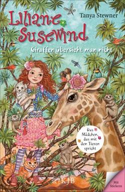 Liliane Susewind – Giraffen übersieht man nicht von Schoeffmann-Davidov,  Eva, Stewner,  Tanya