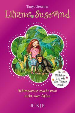 Liliane Susewind – Schimpansen macht man nicht zum Affen von Schoeffmann-Davidov,  Eva, Stewner,  Tanya