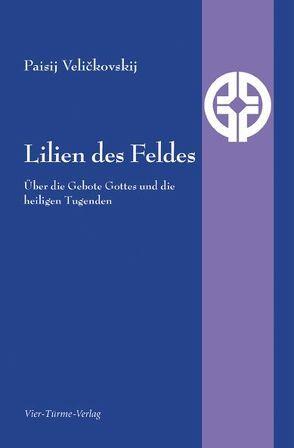 Lilien des Feldes von Tittel,  Bonifaz, Veličkovskij,  Paisij