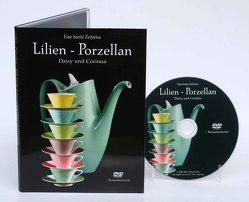 Lilien-Porzellan. Eine bunte Zeitreise von Edenhofer,  Rene