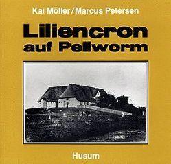 Liliencron auf Pellworm von Möller,  Kai, Petersen,  Marcus