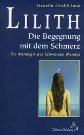 Lilith, die Begegnung mit dem Schmerz von Ableidiger-Günther,  Christine, Livaldi Laun,  Lianella