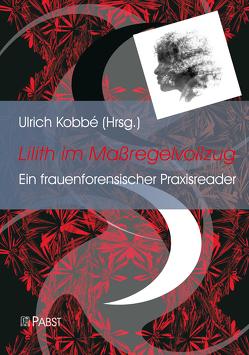 Lilith im Maßregelvollzug von Kobbé,  Ulrich