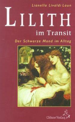 Lilith im Transit von Livaldi Laun,  Lianella