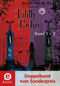 Lilith Parker 1&2 (Doppelband zum Sonderpreis) von Gibbs,  Christopher, Wilk,  Janine