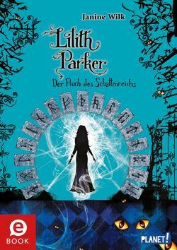 Lilith Parker 5: Der Fluch des Schattenreichs von Gibbs,  Christopher, Wilk,  Janine