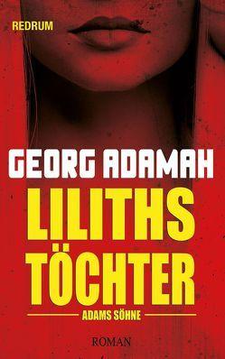 Liliths Töchter, Adams Söhne von Adamah,  Georg
