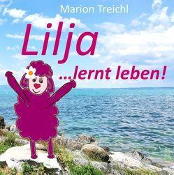 Lilja … lernt leben von Treichl,  Marion