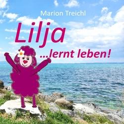 Lilja … lernt leben! von Treichl,  Marion