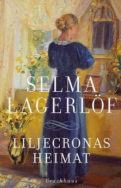 Liljecronas Heimat von Klaiber-Gottschau,  Pauline, Lagerloef,  Selma, Wolandt,  Holger