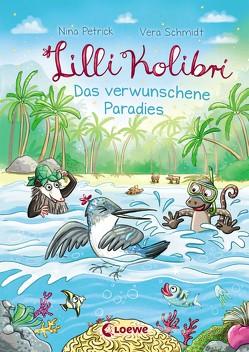 Lilli Kolibri 3 – Das verwunschene Paradies von Petrick,  Nina, Schmidt,  Vera