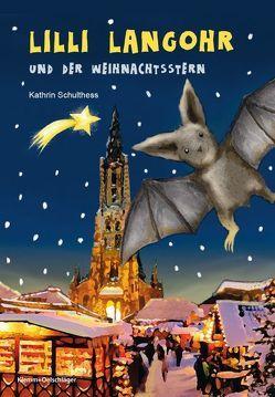 Lilli Langohr und der Weihnachtsstern von Schulthess,  Kathrin, Teufel,  Nicole