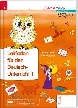 Lilli, Leitfaden für den Deutsch-Unterricht 1 VS von Konrad,  Christina, Lindtner,  Andrea