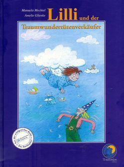 Lilli und der Traumwundertütenverkäufer von Eisner,  Manfred, Kohrs,  Astrid, Mechtel,  Manuela, Schwarz,  Erich