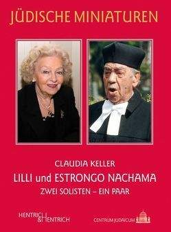 Lilli und Estrongo Nachama von Keller,  Claudia