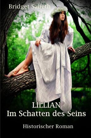 LILLIAN – Im Schatten des Seins von Sabeth,  Bridget