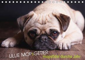 Lillie Mopsgetier – mopsfidel durchs Jahr (Tischkalender 2018 DIN A5 quer) von Raab,  Martina