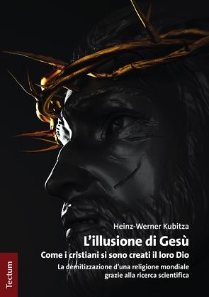 L'illusione di Gesù von Kubitza,  Heinz-Werner