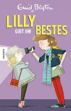 Lilly gibt ihr Bestes von Blyton,  Enid, Hindley,  Kate, Müller-Wallraf,  Gundula