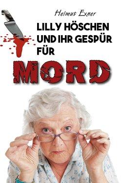 Lilly Höschen und ihr Gespür für Mord von Exner,  Helmut