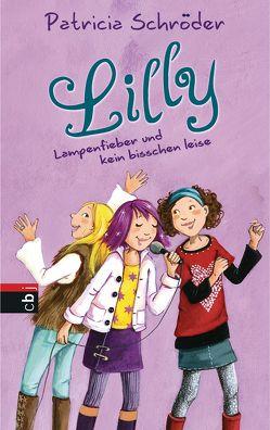 Lilly – Lampenfieber und kein bisschen leise von Henze,  Dagmar, Schröder,  Patricia