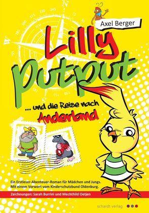Lilly Putput und die Reise nach Anderland von Berger,  Axel, Burrini,  Sarah, Oetjen,  Mechthild