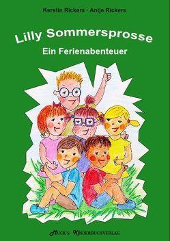 Lilly Sommersprosse – Ein Ferienabenteuer von Rickers,  Antje, Rickers,  Kerstin
