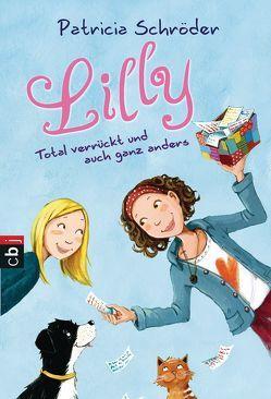 Lilly – Total verrückt und auch ganz anders von Schröder,  Patricia