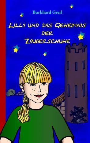Lilly und das Geheimnis der Zauberschuhe von Greil,  Burkhard