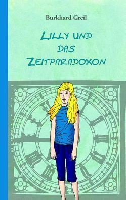 Lilly und das Zeitparadoxon von Greil,  Burkhard