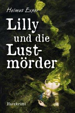 Lilly und die Lustmörder von Exner,  Helmut