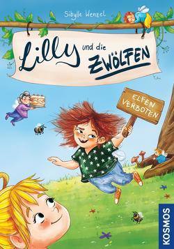 Lilly und die Zwölfen 1, Elfen verboten von Kühler,  Anna-Lena, Wenzel,  Sibylle