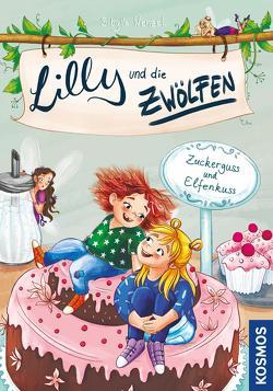 Lilly und die Zwölfen, 3, Zuckerguss und Elfenkuss von Kühler,  Anna-Lena, Wenzel,  Sibylle