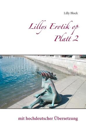 Lillys Erotik op Platt 2 von Block,  Lilly