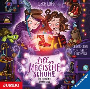 Lillys magische Schuhe. Die geheime Werkstatt von Danowski,  Katja, Luhn,  Usch