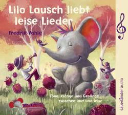 Lilo Lausch liebt leise Lieder von Haas,  Cornelia, Vahle,  Fredrik