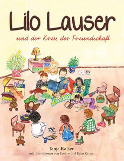Lilo Lauser und der Kreis der Freundschaft von Kaiser,  Tanja