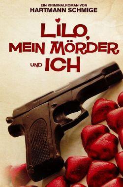 Lilo, Mein Mörder und Ich von Schmige,  Hartmann