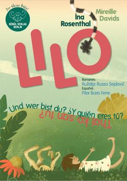 Lilo – Und wer bist du? Y quién eres tu? Thaij ko san tu? von Buria Ferre,  Pilar, Davids,  Mireille, Rosenthal,  Ina, Sejdovic,  Ruzdija Russo