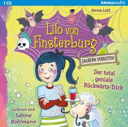 Lilo von Finsterburg – Zaubern verboten! (1). Der total geniale Rückwärts-Trick von Bohlmann,  Sabine, Lott,  Anna