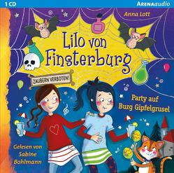Lilo von Finsterburg – Zaubern verboten! (3). Party auf Burg Gipfelgrusel von Bohlmann,  Sabine, Lott,  Anna