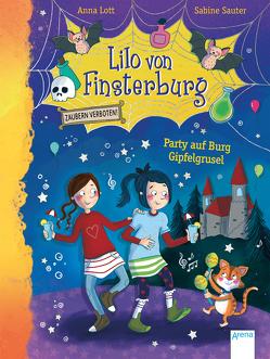 Lilo von Finsterburg – Zaubern verboten! (3). Party auf Burg Gipfelgrusel von Lott,  Anna, Sauter,  Sabine