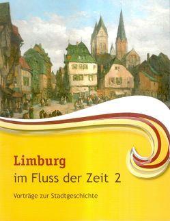 Limburg im Fluss der Zeit 2 von Eiler,  Klaus, Heidrich,  Ingrid, Morlang,  Adolf, Scheibe,  Mark, Thon,  Alexander, Waldecker,  Christoph