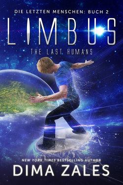 Limbus – The Last Humans von Schellenberg,  Grit, Zaires,  Anna, Zales,  Dima