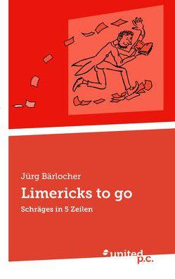 Limericks to go von Bärlocher,  Jürg
