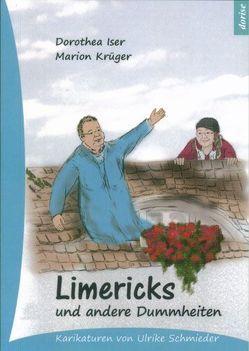 Limericks und andere Dummheiten von Iser,  Dorothea, Krüger,  Marion, Schmieder,  Ulrike